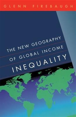 New Geography of Global Income Inequality, by Firebaugh 9780674019874
