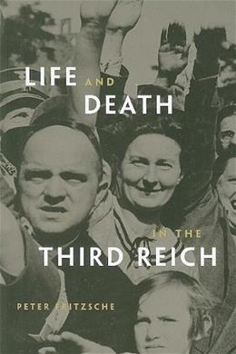 Life and Death in the Third Reich, by Fritzsche 9780674034655