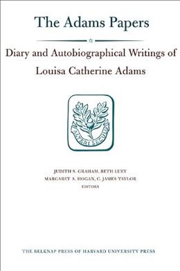 Diaries: Diary and Autobiographical Writings of Louisa Catherine Adams, by Adams, Volumes 1 and 2 PKG 9780674058682