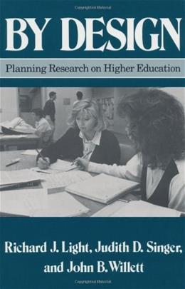 By Design: Planning Research on Higher Education, by Light 9780674089310