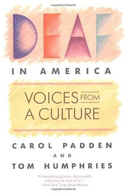 Deaf in America: Voices From a Culture, by Padden 9780674194243