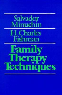Family Therapy Techniques, by Minuchin 9780674294103