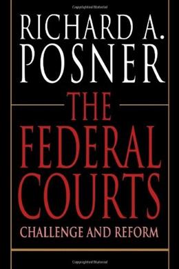 Federal Courts: Challenge and Reform, by Posner 9780674296275