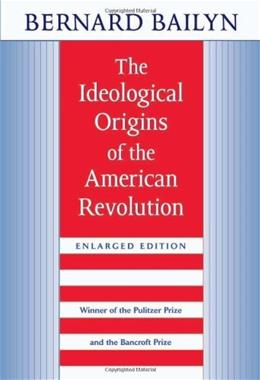 Ideological Origins of the American Revolution, by Bailyn 9780674443020