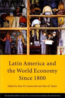 Latin America and the World Economy Since 1800, by Coatsworth 9780674512818