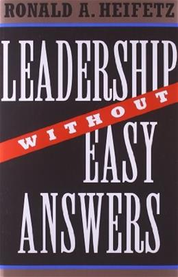 Leadership Without Easy Answers, by Heifetz 9780674518582