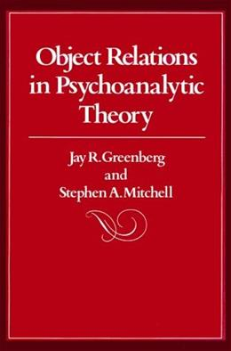 Object Relations in Psychoanalytic Theory, by Greenberg 9780674629752