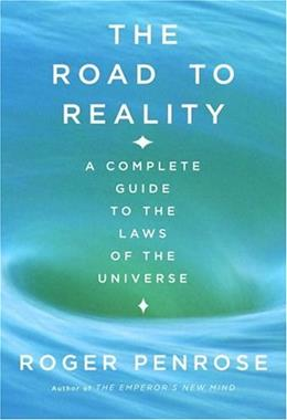 Road To Reality: A Complete Guide to the Laws of the Universe, by Penrose 9780679454434