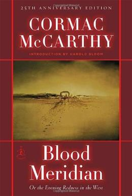 Blood Meridian: Or the Evening Redness in the West, by McCarthy 9780679641049