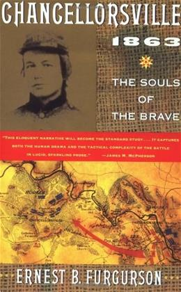 Chancellorsville 1863: The Souls of the Brave 9780679728313