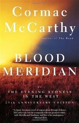 Blood Meridian, or the Evening Redness in the West, by McCarthy 9780679728757