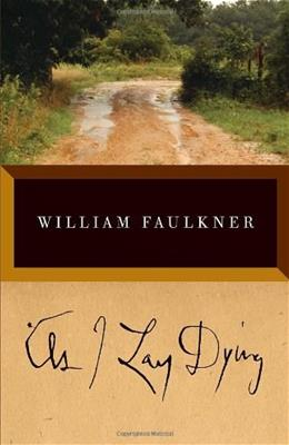 As I Lay Dying, by Faulkner, Grades 9-12 9780679732259