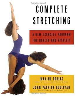 Complete Stretching: A New Exercise Program for Health and Vitality 9780679738312