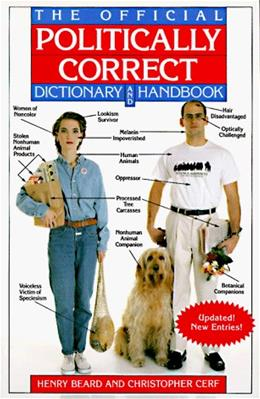 The Official Politically Correct Dictionary and Handbook: Updated! New Entries! REV UPD SU 9780679749448