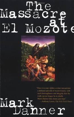 Massacre at El Mozote: A Parable of the Cold War, by Danner 9780679755258