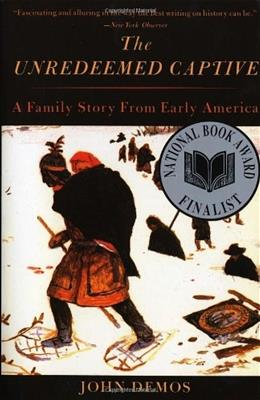 Unredeemed Captive: A Family Story from Early America, by Demos 9780679759614