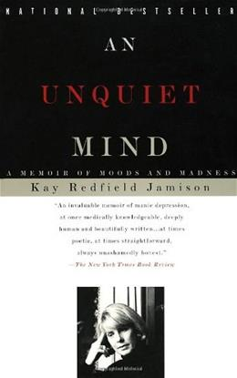 Unquiet Mind: A Memoir of Moods and Madness, by Jamison 9780679763307