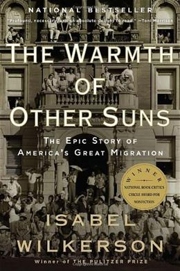 Warmth of Other Suns:The Epic Story of Americas Great Migration, by Wilkerson 9780679763888