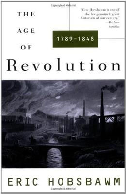 Age of Revolution: 1749-1848, by Hobsbawm 9780679772538