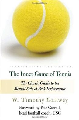 Inner Game of Tennis, by Gallwey, Revised Edition 9780679778318