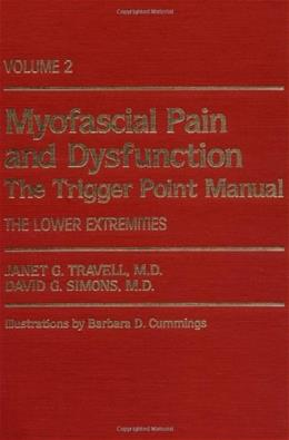 Myofascial Pain and Dysfunction: The Trigger Point Manual, by Travell, Volume 2: The Lower Extremities 9780683083675