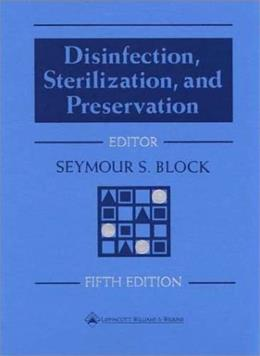 Disinfection, Sterilization, and Preservation, by Block, 5th Edition 9780683307405