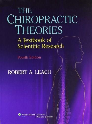Chiropractic Theories: A Textbook of Scientific Research, by Leach, 4th Edition 9780683307474