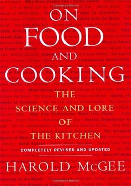 On Food and Cooking: The Science and Lore of the Kitchen Revised, U 9780684800011