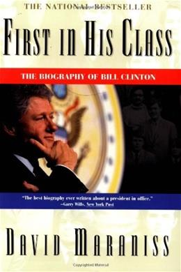 First in His Class: A Biography Of Bill Clinton 9780684818900