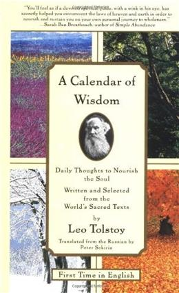 A Calendar of Wisdom: Daily Thoughts to Nourish the Soul, Written and Selected from the Worlds Sacred Texts 0 9780684837932