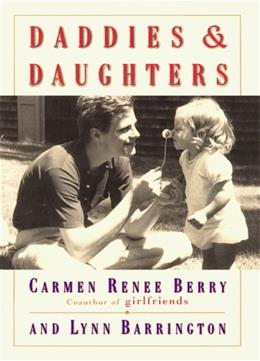 Daddies and Daughters: Tender Moments Lasting Joys 9780684849928