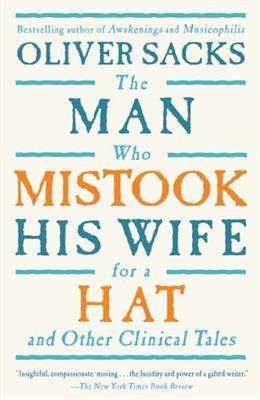 Man Who Mistook His Wife for a Hat and Other Clinical Tales, by Sacks 9780684853949