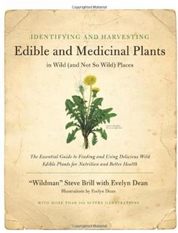Identifying and Harvesting Edible and Medicinal Plants in Wild, by Brill 9780688114251