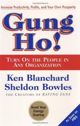 Gung Ho: Turn on the People in Any Organization, by Blanchard 9780688154288