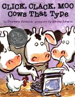 Click, Clack, Moo: Cows That Type, by Cronin, Grades Kindergarten-3 9780689832130