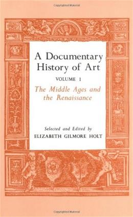 A Documentary History of Art, Vol. 1: The Middle Ages and the Renaissance 9780691003337