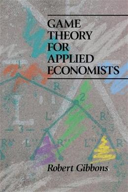 Game Theory for Applied Economists, by Gibbons 9780691003955