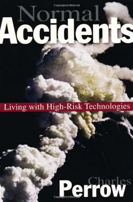 Normal Accidents: Living with High Risk Technologies, by Perrow 9780691004129