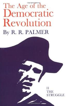 Age of the Democratic Revolution, by Palmer, Volume 2 9780691005706