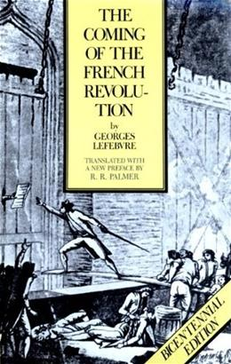 The Coming of the French Revolution, Bicentennial Edition REISSUE 9780691007519