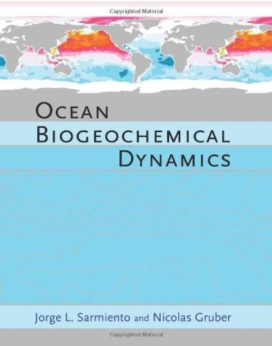 Ocean Biogeochemical Dynamics, by Sarmiento 9780691017075