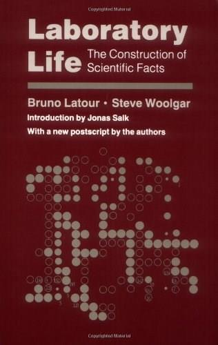 Laboratory Life: The Construction of Scientific Facts, by Latour 9780691028323
