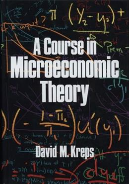 Course in Microeconomic Theory, by Kreps 9780691042640