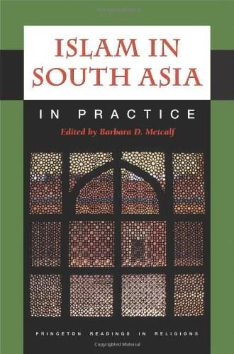 Islam in South Asia in Practice, by Metcalf 9780691044200
