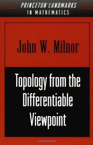 Topology from the Differentiable Viewpoint, by Milnor 9780691048338