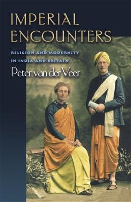 Imperial Encounters: Religion and Modernity in India and Britain, by Veer 9780691074788