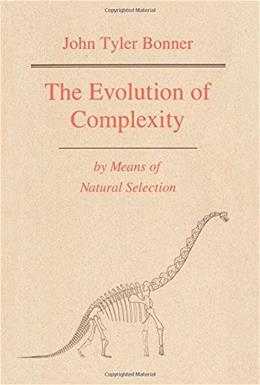 The Evolution of Complexity by Means of Natural Selection No Earlier 9780691084947