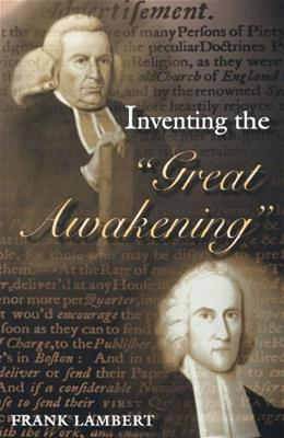 Inventing the Great Awakening, by Lambert 9780691086910