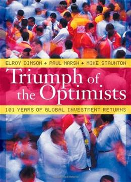 Triumph of the Optimists: 101 Years of Global Investment Returns, by Dimson 9780691091945