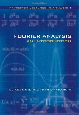 Fourier Analysis: An Introduction, by Stein 9780691113845